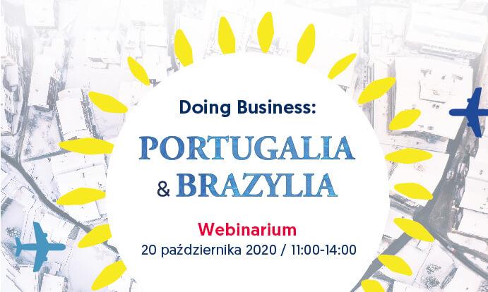Doing Business: Portugalia i Brazylia. Webinarium rynkowe. 20.10.2020.